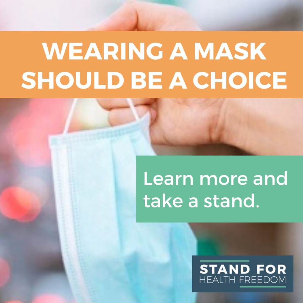 ACT NOW: Mandatory Masks Endanger Your Health and Your Liberties. Tell Your State and Local Officials To Make Mask-Wearing Voluntary.