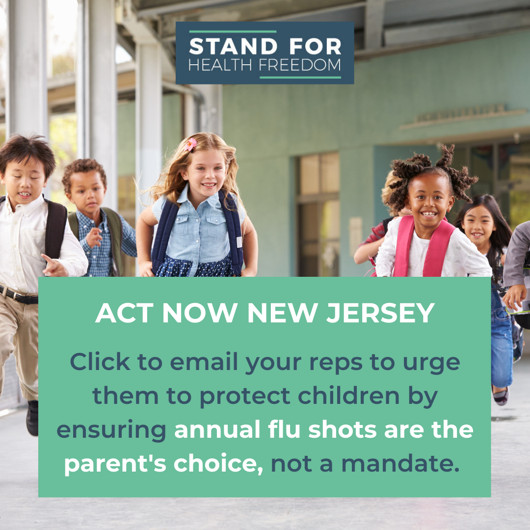 Act Now: Support legislation that upholds health freedom by prohibiting mandatory flu shots for minors to attend school.