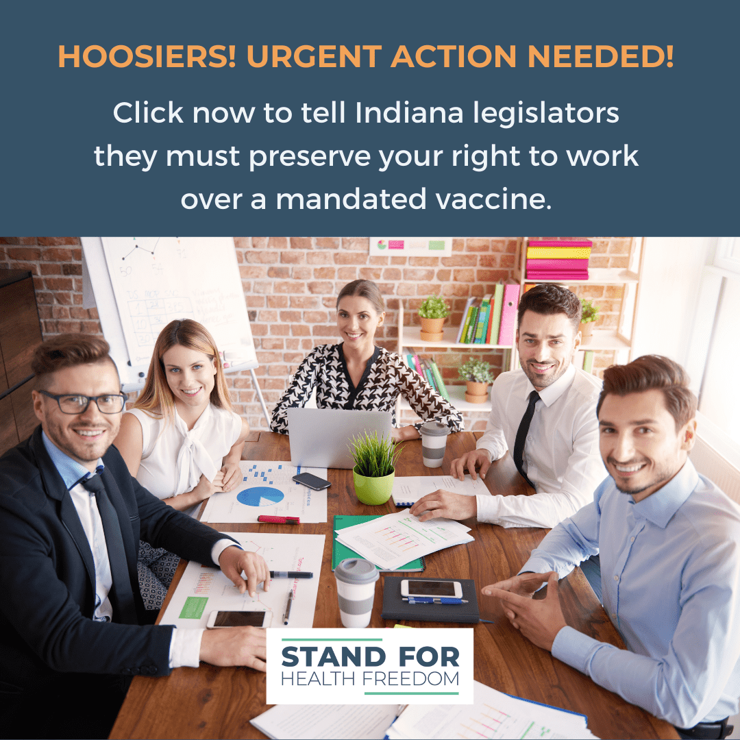 ACT NOW: Click to urge your legislators to support a bill protecting Indiana workers from forced medical interventions.