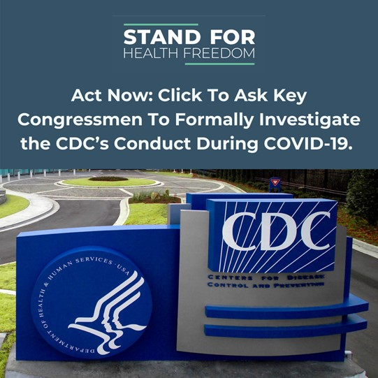 Act Now America: Ask Key Congressmen To Formally Investigate the CDC's Conduct During COVID-19