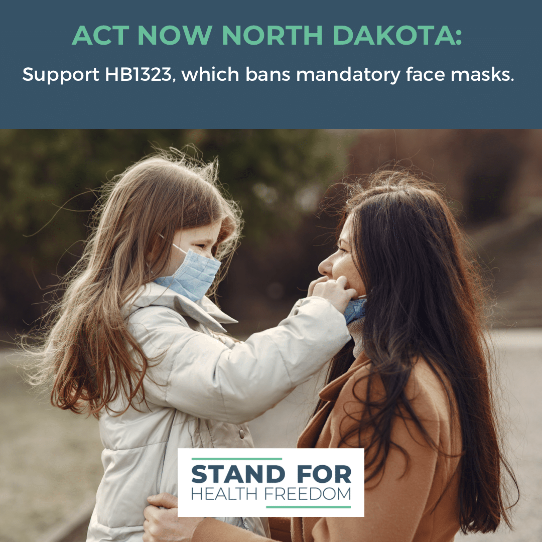 Act Now North Dakota: Support HB1323, a Bill That Prohibits Government-Mandated Masks.