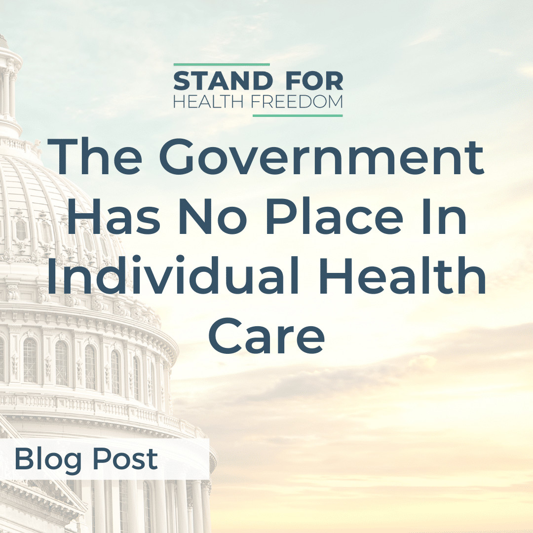 The Government Has No Place In Individual Health Care