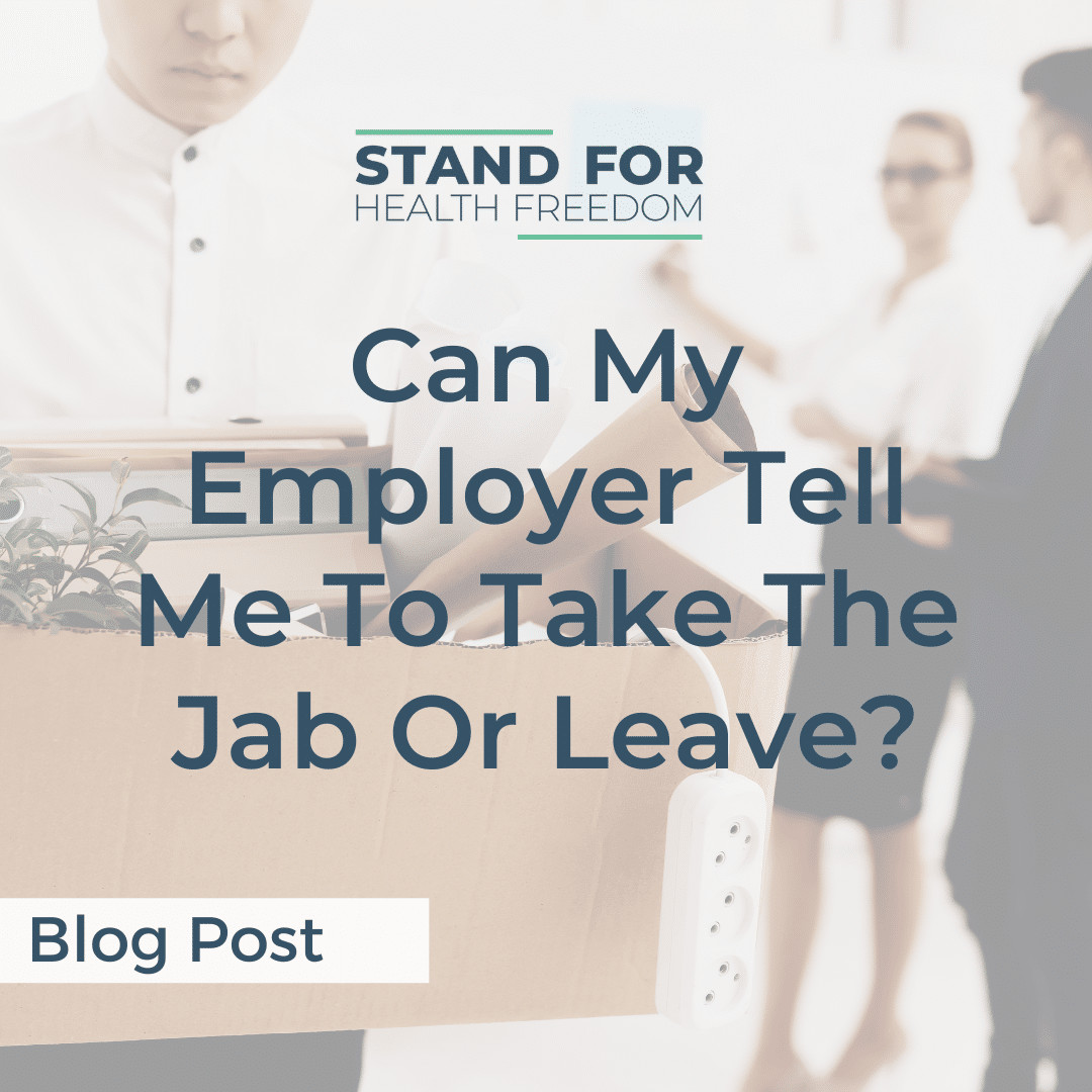 Can My Employer Tell Me to Take the Jab or Leave?