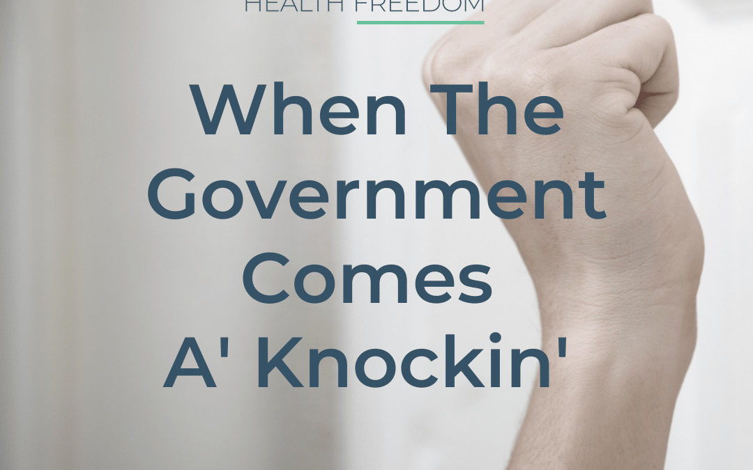 When the Government Comes A'Knockin'