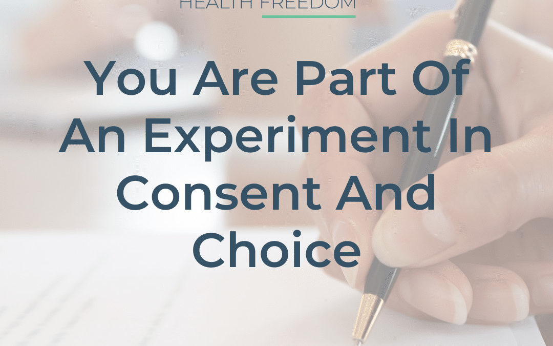 You Are Part of An Experiment in Consent and Choice
